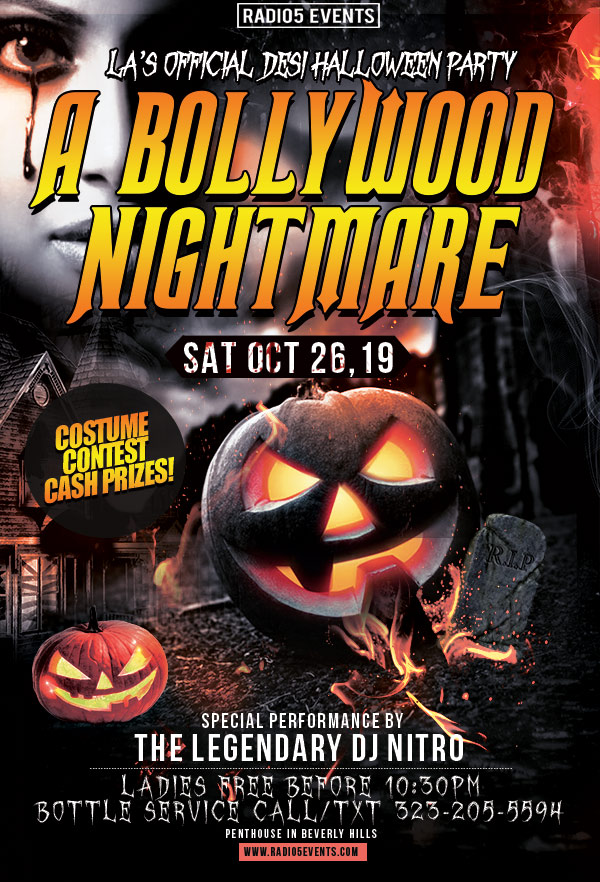 Radio5 Events presents, A Bollywood Nightmare. LA's Official Desi Halloween Costume Party! Cash Prizes for Best Costumes @ Penthouse in West Hollywood with Mumbai's Best Deejays. Experience hookahs, free Halloween treats & more!