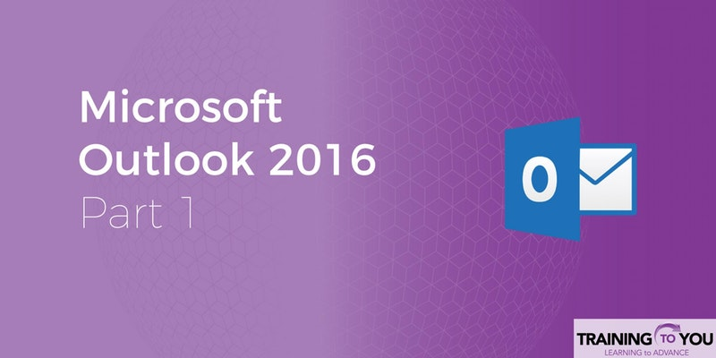 Microsoft Outlook 2016: Part 1