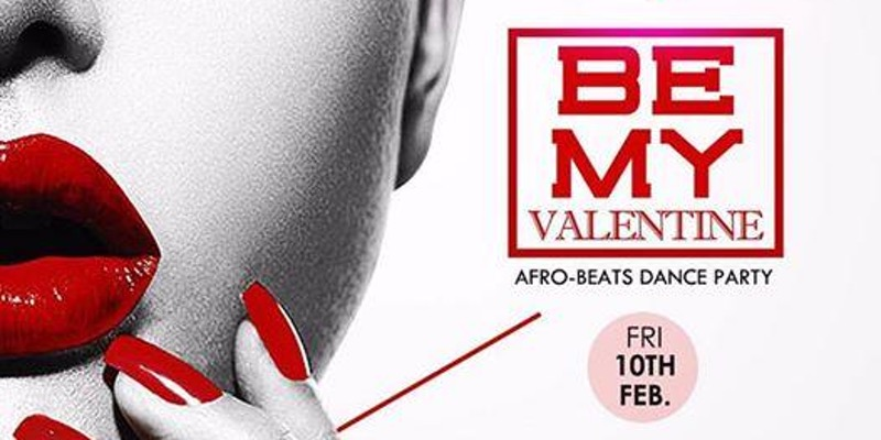 Be My Valentine (Afro-Beats Dance Party)
