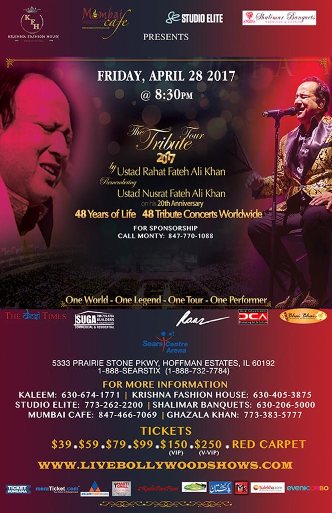 THE TRIBUTE TOUR 2017: Ustad Rahat Fateh Ali Khan Live in Concert in Chicago Friday, April 28 Remembering Ustad Nusrat Fateh Ali Khan