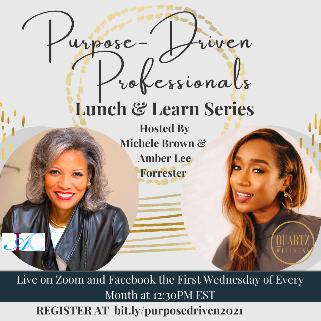 Purpose Driven Professional Lunch & Learn Coaching Hour (1st Wednesday of the Month)