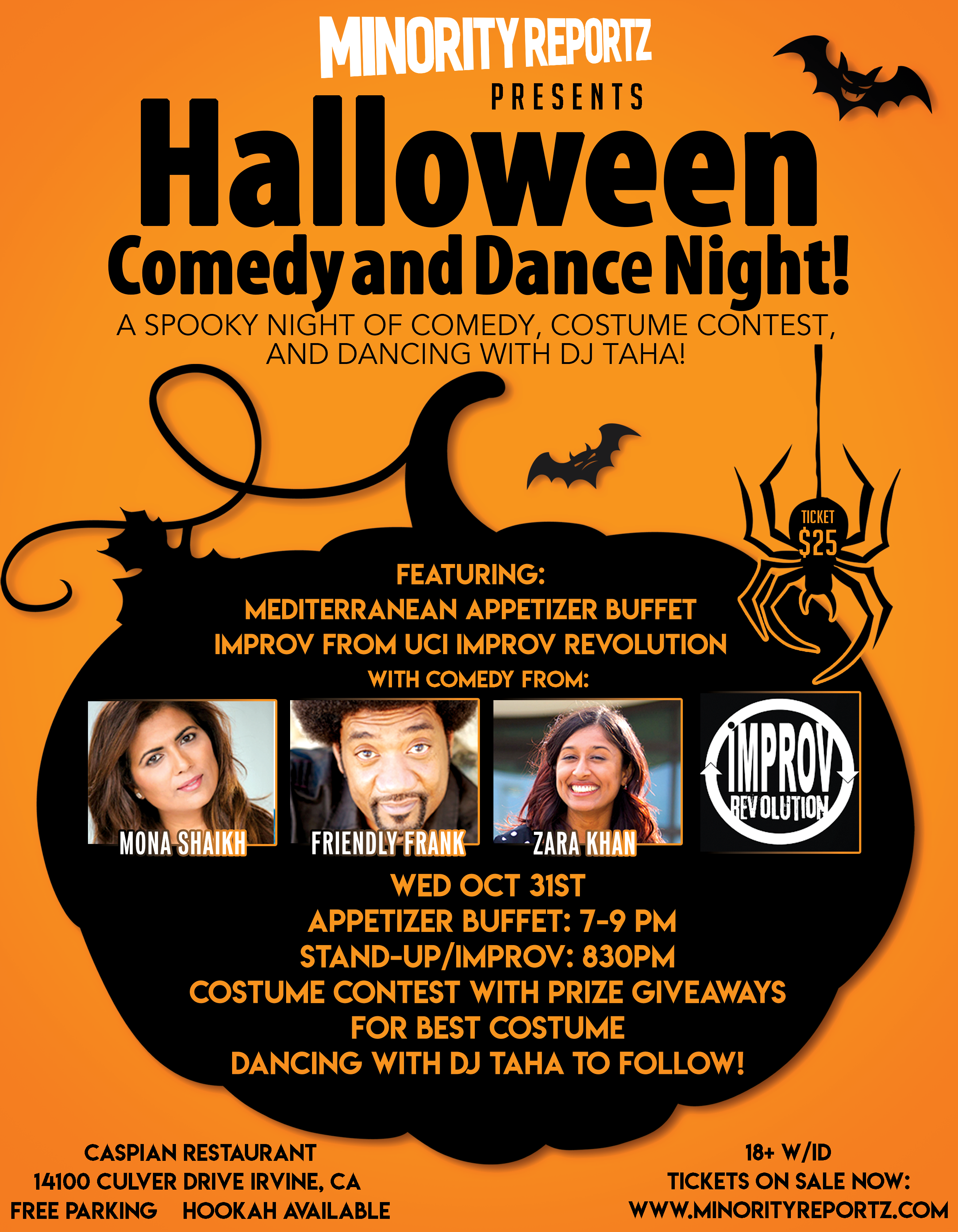 Minority Reportz presents HALLOWEEN COMEDY, COSTUME CONTEST AND DANCE NIGHT! PUT ON YOUR BEST COSTUME TO WIN PRIZES WHILE FEASTING ON DELICIOUS MEDITERRANEAN APPETIZERS, WATCH STAND-UP/IMPROV BY UCI'S IMPROVREVOLUTION, AND DANCE THE NIGHT AWAY WITH DJ TAH