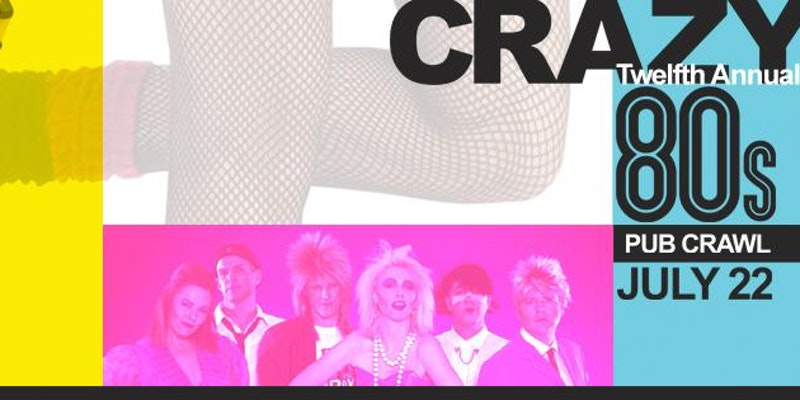 The 12th annual Crazy 80's Pub Crawl