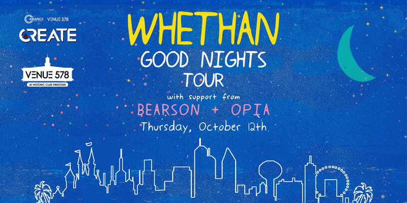 Create - Whethan Good Nights Tour - Thursday 10.12.17