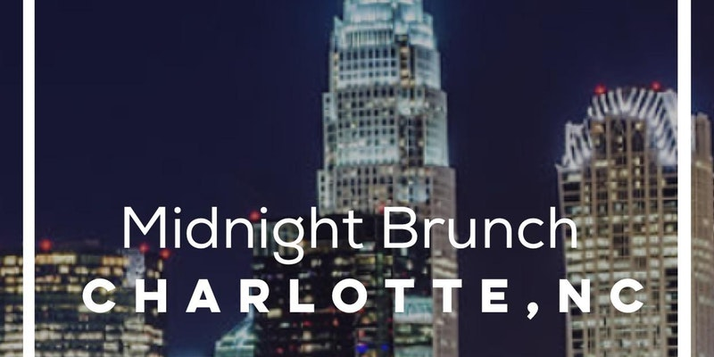 MIDNIGHT BRUNCH CHARLOTTE NC