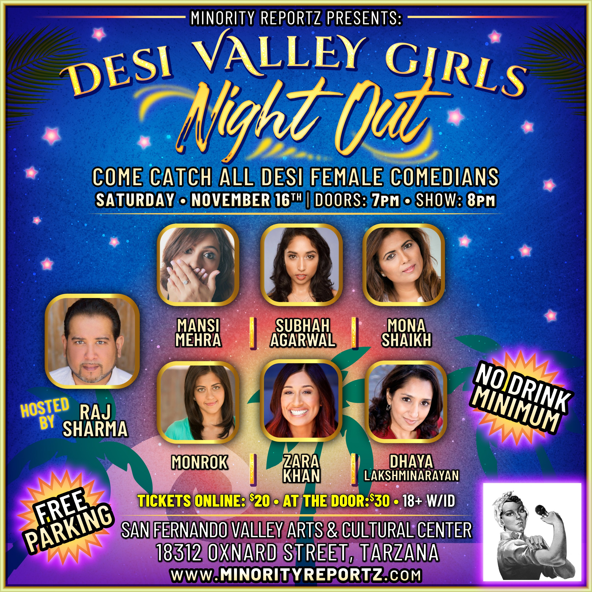 MINORITY REPORTZ PRESENTS DESI VALLEY GIRLS NIGHT OUT WITH  MONA SHAIKH (MINORITY REPORTZ PRODUCER), MANSI MEHRA (FLAPPERS COMEDY CLUB), SUBHAH AGARWAL (COMEDY CENTRAL), MONROK (CONAN) + MANY MORE