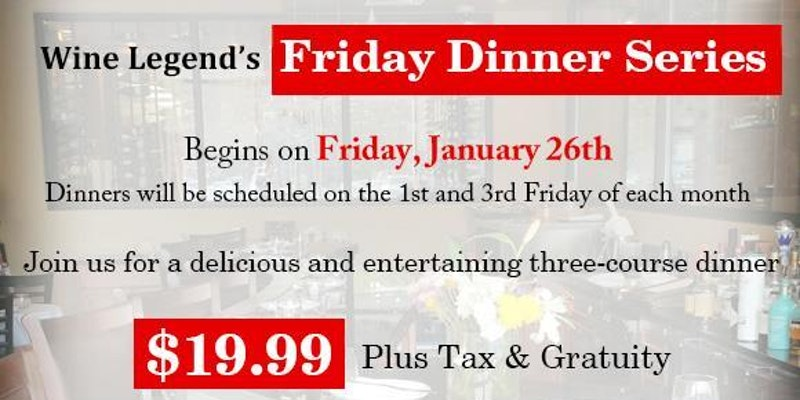 Wine Legend's Friday Dinner Series