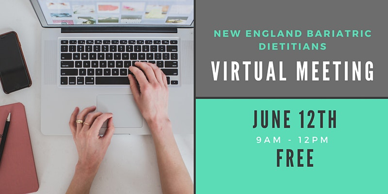 New England Bariatric Dietitians Virtual Meeting