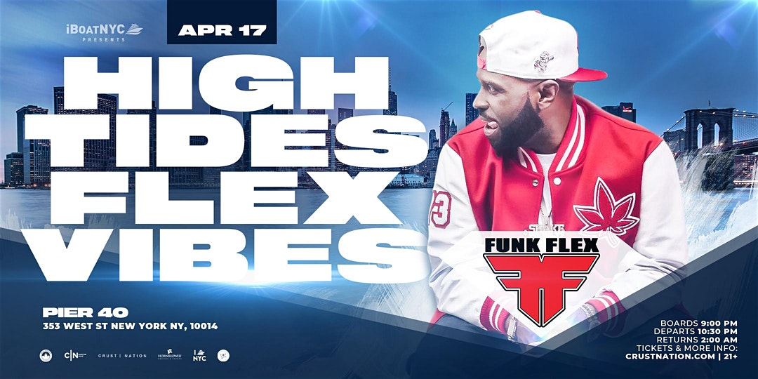 Funkmaster Flex Presents HIGH TIDES FLEX VIBES on Hornblower's INFINITY