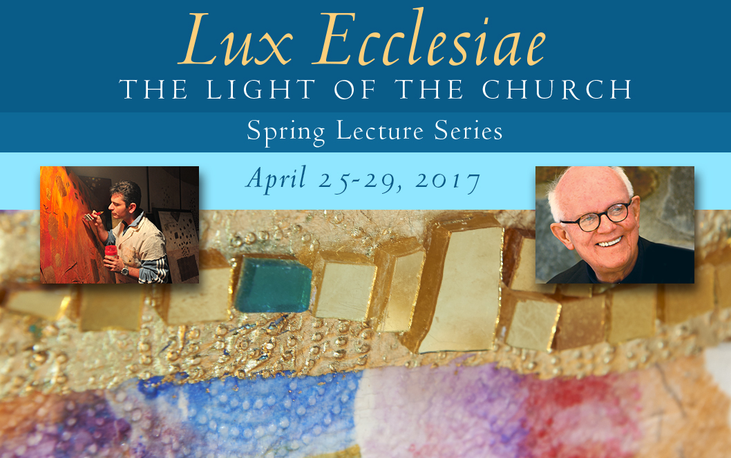 Lux Ecclesiae: The Light of the Church -- Spring Lecture Series