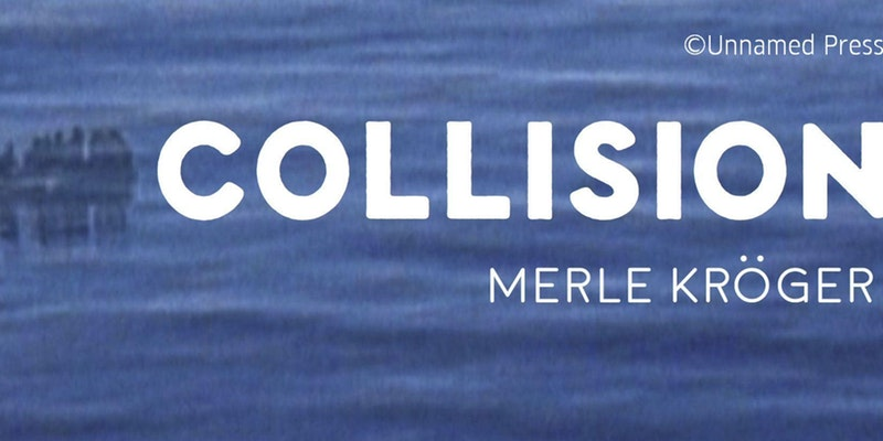Reading and Discussion: Merle Kröger's Collision (Havarie)