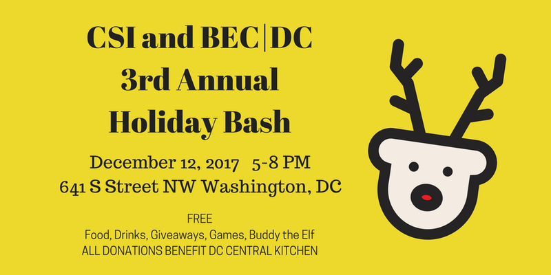 CSI and BEC|DC 3rd Annual Holiday Bash Benefitting DC Central Kitchen