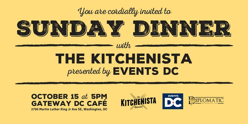 Sunday Dinner with The Kitchenista presented by Events DC