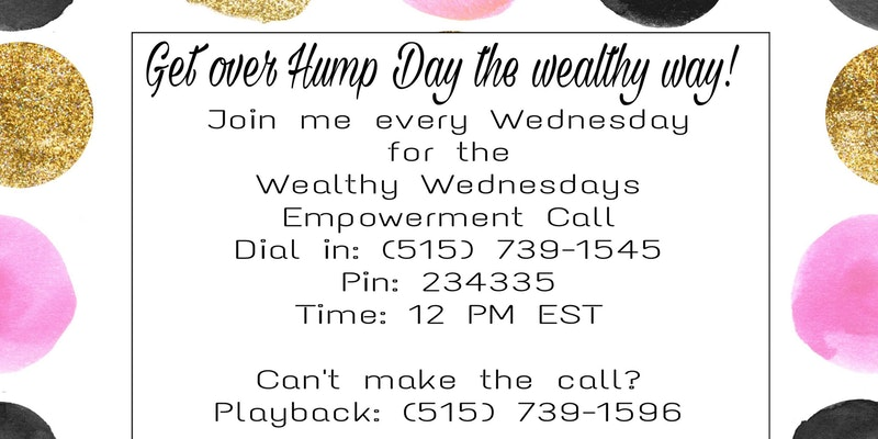 Wealthy Wednesdays Empowerment Call