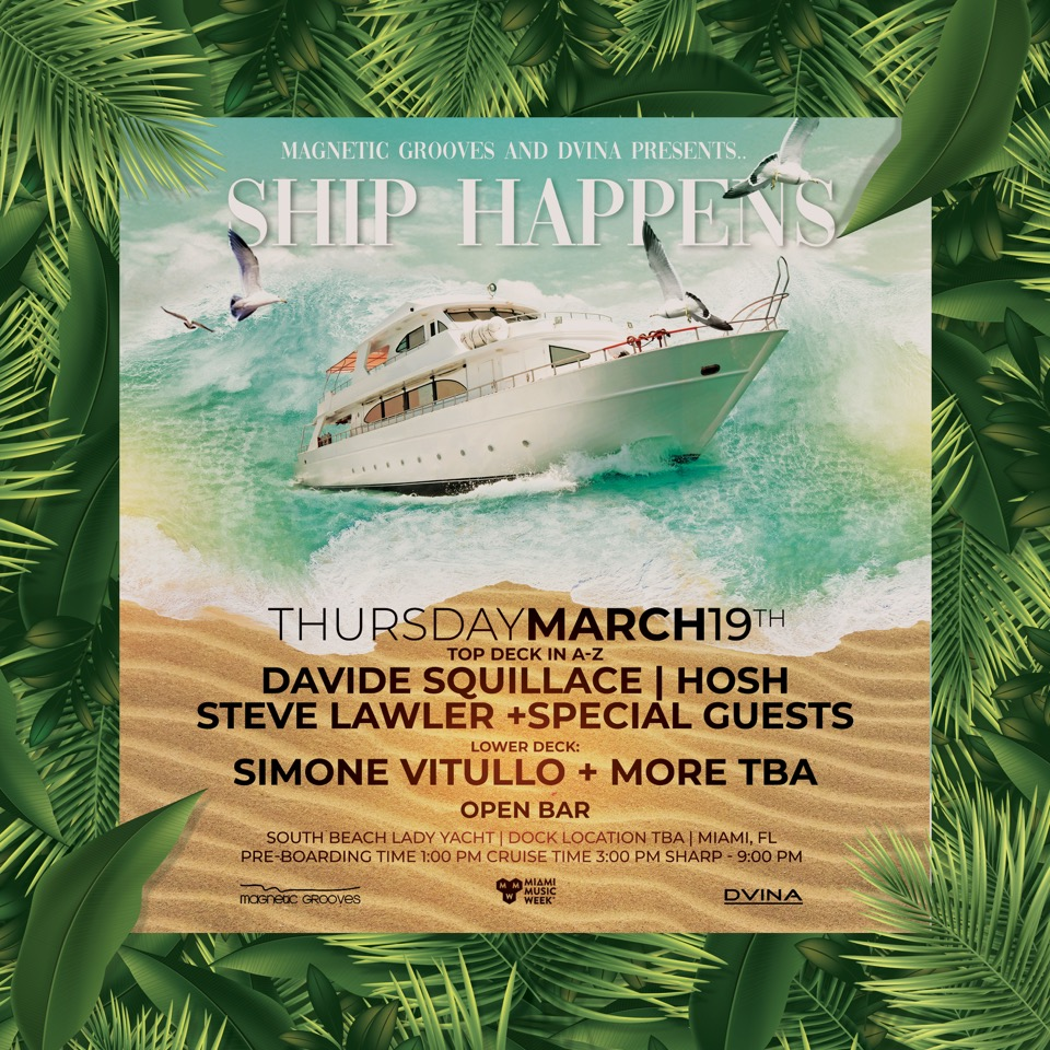 Ship Happens with Davide Squillace, HOSH, Steve Lawler & more