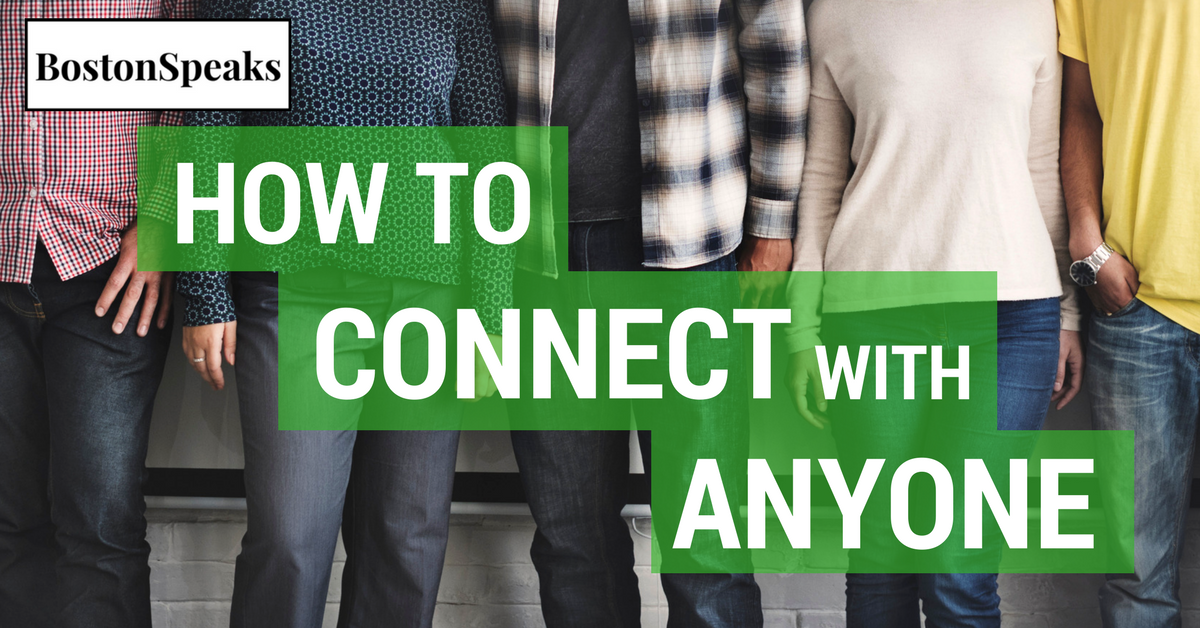 How To Connect With Anyone | BostonSpeaks