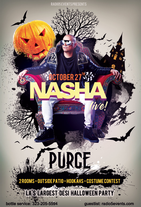 Radio5 Events presents...PURGE w/ Mumbai's DJ Nasha...LA's Largest & Longest Running Desi Halloween Costume Party! Cash Prizes for Best Costumes & more!