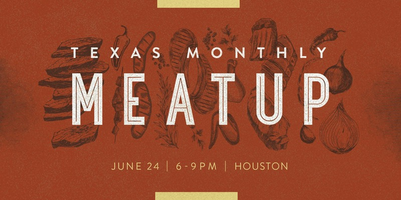 Texas Monthly Meatup 2017