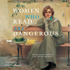 Arts, Culture & Fun: Women Who Read Are Dangerous