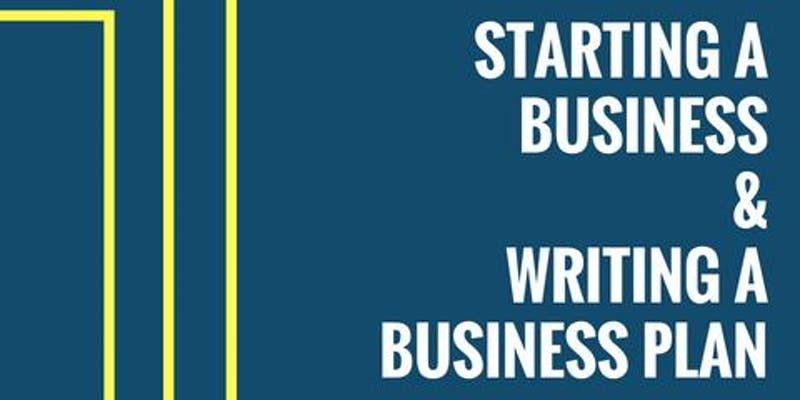 Starting a Business & Writing a Business Plan