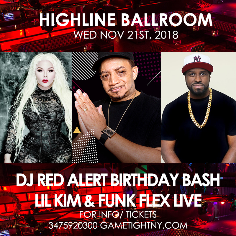 Dj Red Alert TGE Birthday Bash, Lil Kim & Funk Flex at Highline Ballroom