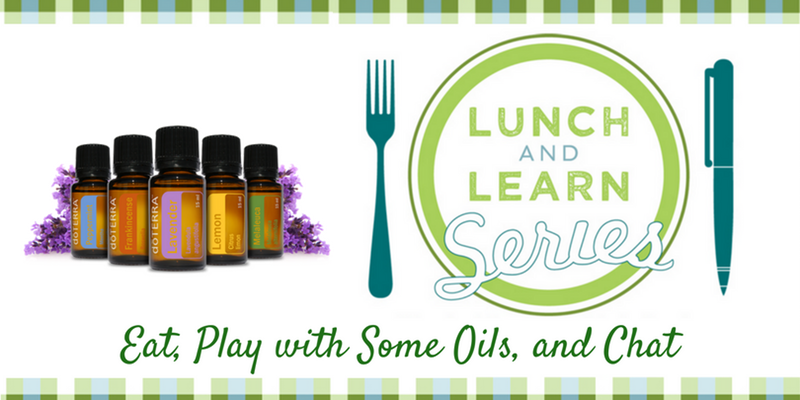 Essential Oils Lunch and Learn Series - Free Monthly Classes