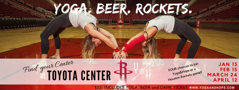 Yoga, Beer, Rockets at Toyota Center