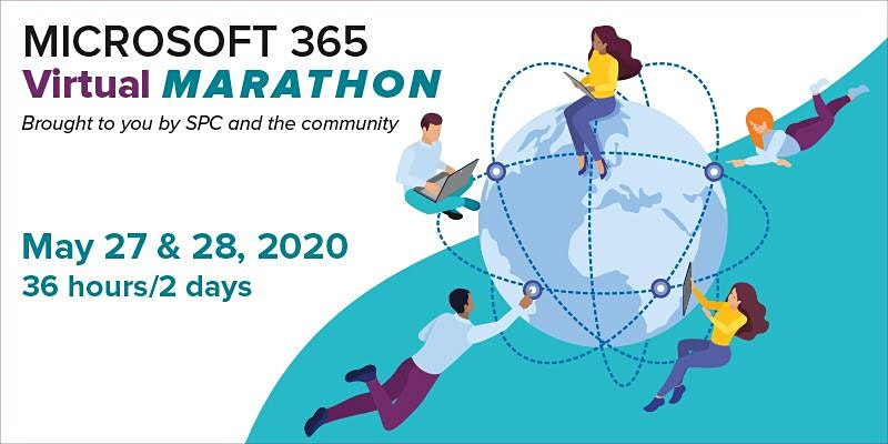 Microsoft 365 Virtual Marathon - Brought to you by SPC and the community