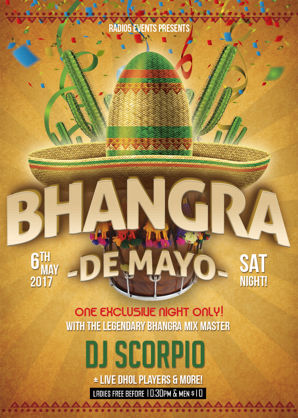 Radio5 Events presents...Bhangra De Mayo. ONE Exclusive Night ONLY Dedicated to Bhangra w/ the legendary DJ Scorpio & live dholis! You Don't Want to Miss This!