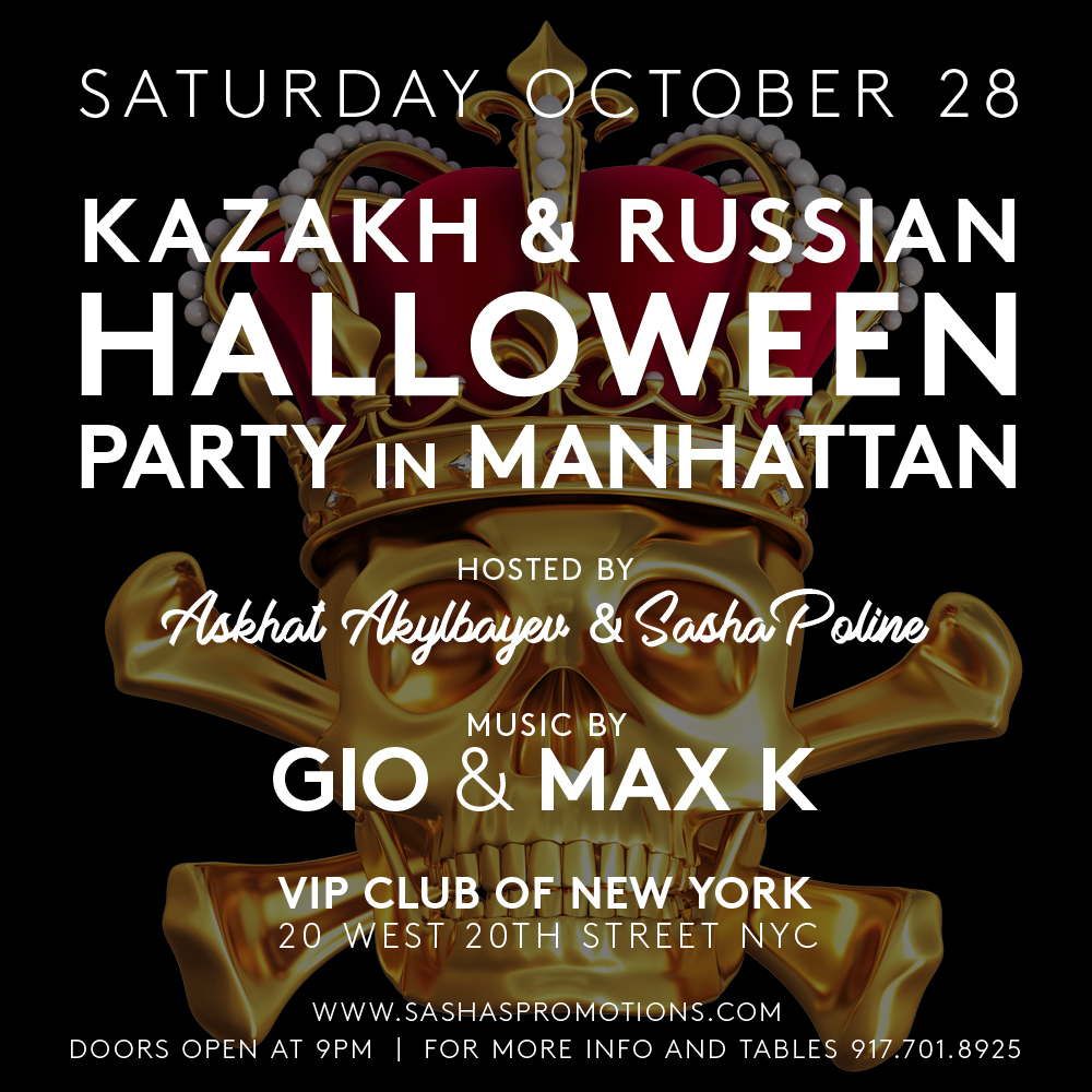 NEW YORK  SATURDAY OCTOBER 28 2017 @ VIP club KAZAKH & RUSSIAN HALLOWEEN PARTY in MANHATTAN !!!!! HOSTED by ASKHAT AKYLBAYEV & SASHA POLINE