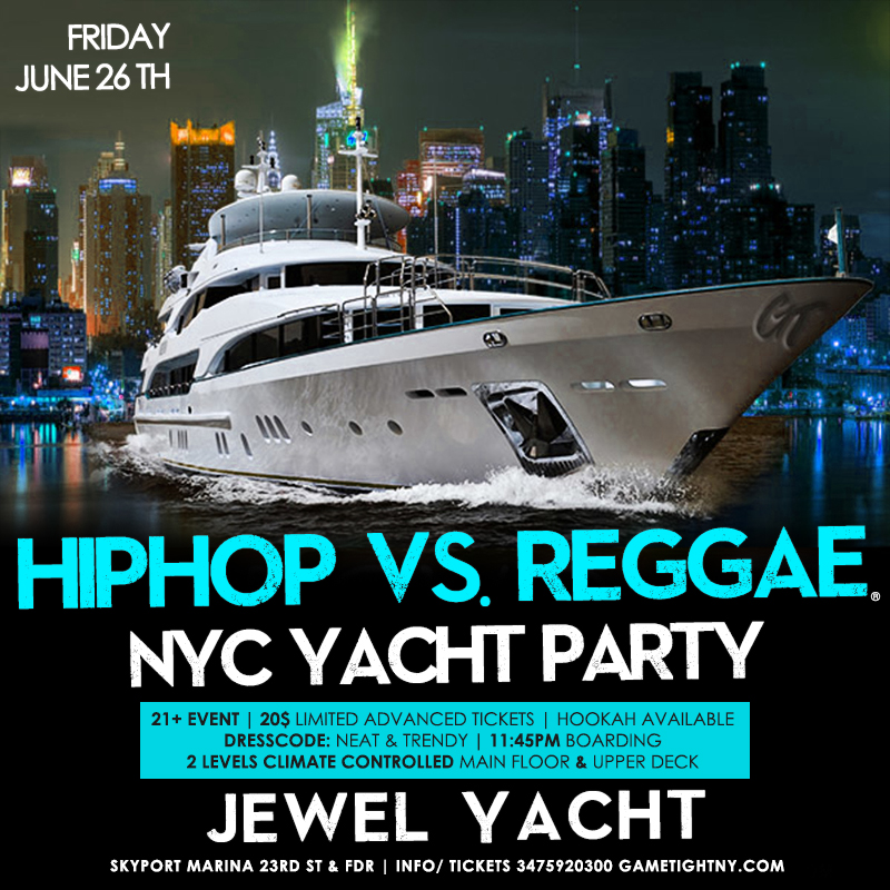 NY Hip Hop vs. Reggae® Summer Midnight Yacht Party at Skyport Marina Jewel