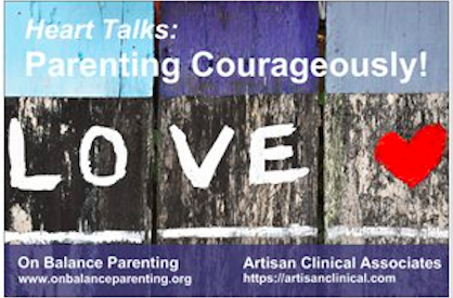 Heart Talks: Parenting Courageously!