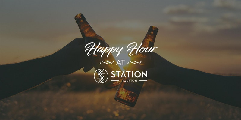 Happy Hour @ Station Houston