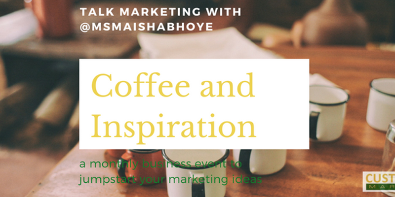 Coffee and Inspiration: Marketing with Maisha