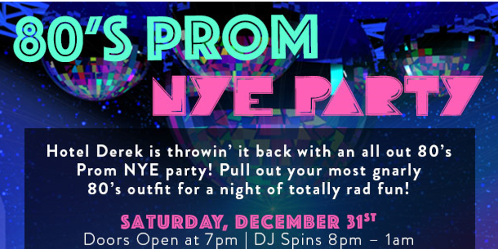 '80s Prom New Year's Eve Party at Hotel Derek