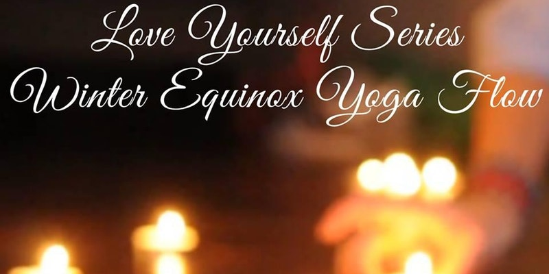 Love Yourself Series-Winter Equinox Yoga Flow