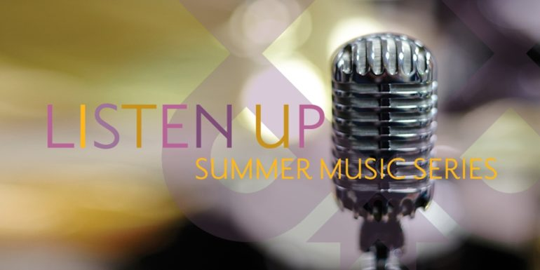 Listen Up Summer Music Series