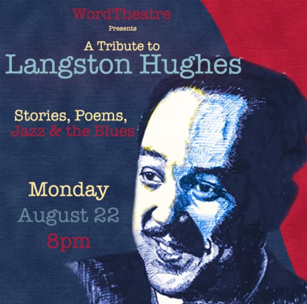 A Tribute to Langston Hughes: Stories, Poems, Jazz & The Blues
